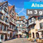 Alsazia in 3 giorni