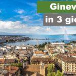 Ginevra in 3 giorni