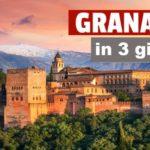 Cosa vedere a Granada in 3 giorni?