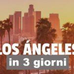 Los Angeles in 3 giorni